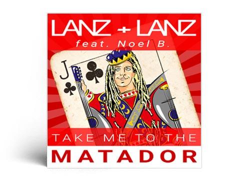 CD Cover LANZ + LANZ (feat. Noel B.) - Take Me To The Matador